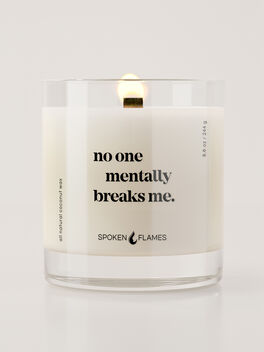 No One Mentally Breaks Me Candle, Clear, large